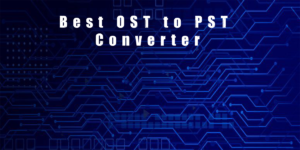 Best OST to PST Converter 2020